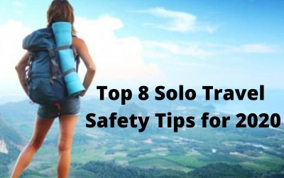 Top 8 Solo Travel Safety Tips for 2020